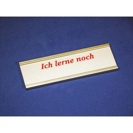 """Namensschild Modell 1520 """"Ich lerne noch"""""""